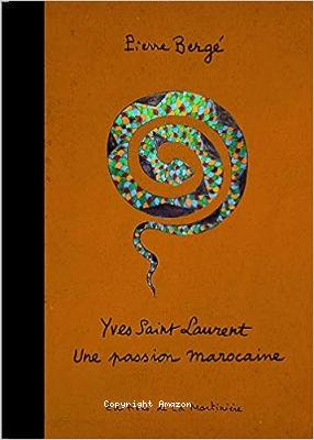 Yves Saint Laurent une passion marocaine